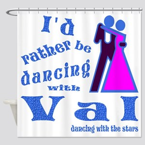 Dancing With Val Shower Curtain