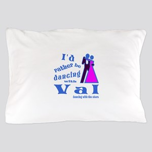 Dancing With Val Pillow Case