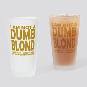 Not a DUMB BLOND Drinking Glass