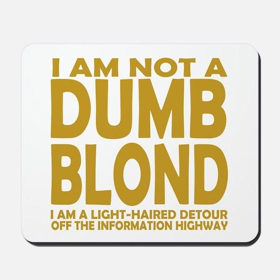 Not a DUMB BLOND Mousepad