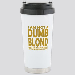 Not a DUMB BLOND Stainless Steel Travel Mug