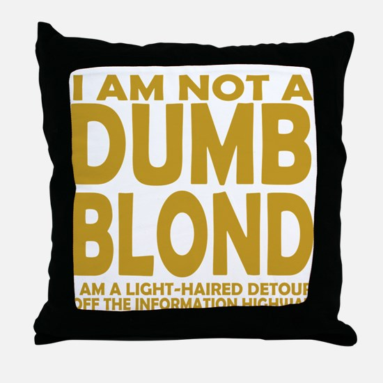 Not a DUMB BLOND Throw Pillow