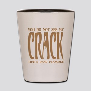 Not see my CRACK Shot Glass