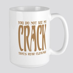 Not see my CRACK Large Mug