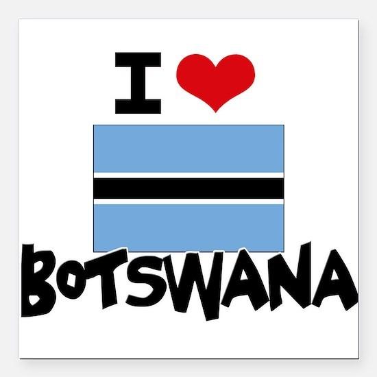 "I HEART BOTSWANA FLAG Square Car Magnet 3"" x 3"""