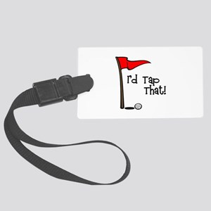 I'd Tap That Large Luggage Tag