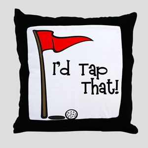 I'd Tap That Throw Pillow