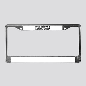 Proud Sister of a FastFood Wo License Plate Frame