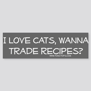 I Love Cats Trade Recipes Bumper Sticker