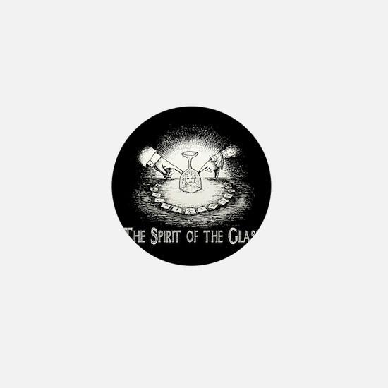 Spirit Of The Glass Mini Button