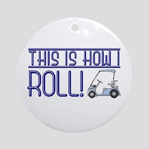 This is how I roll Ornament (Round)