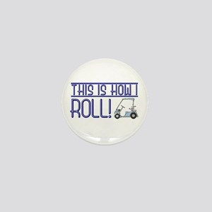 This is how I roll Mini Button