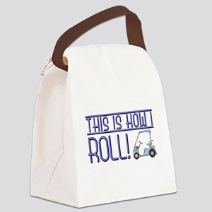 This is how I roll Canvas Lunch Bag
