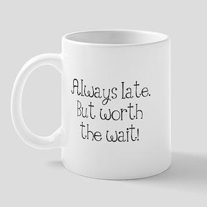 late Mugs