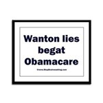 Wanton lies begat Obamacare Framed Panel Print