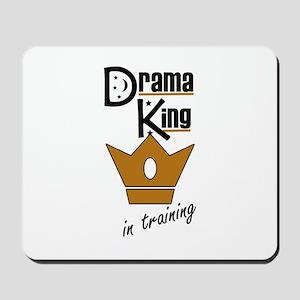 Drama King In Training Mousepad