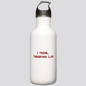 I THINK, THEREFORE I...UH... Water Bottle