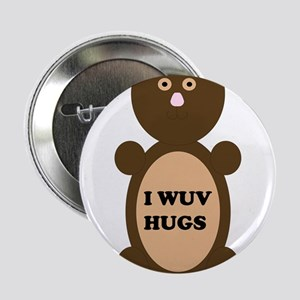 "I WUV HUGS 2.25"" Button"