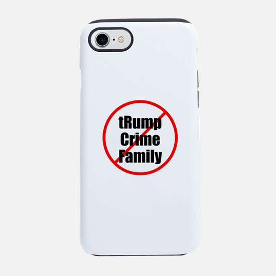 lock up trump crime family iPhone 7 Tough Case