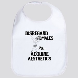 Disregard Females Acquire Aesthetics Bib