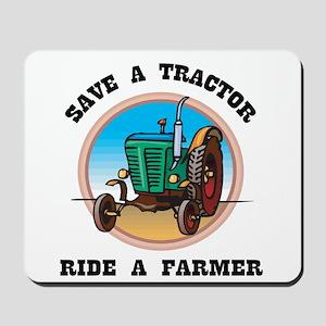 Save a Tractor, Ride a Farmer Mousepad