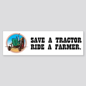 Save a Tractor, Ride a Farmer Bumper Sticker