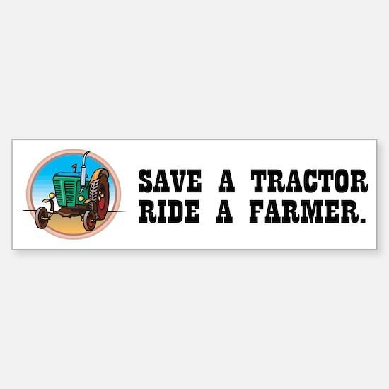 Save a tractor ride a farmer bumper bumper bumper sticker