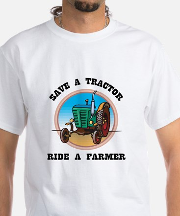 Save a Tractor, Ride a Farmer White T-Shirt