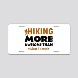 Hiking awesome designs Aluminum License Plate