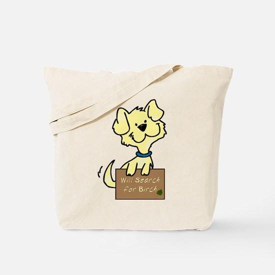 Will Search for Birch Tote Bag