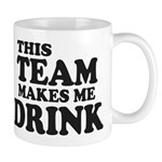 This Team Makes Me Drink Mug