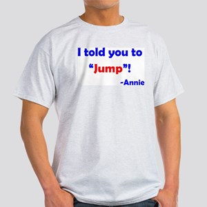 Told You to Jump Light T-Shirt
