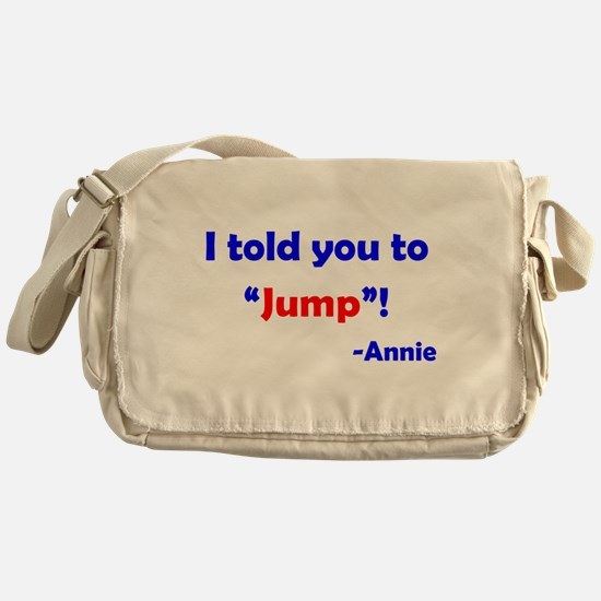 Told You to Jump Messenger Bag