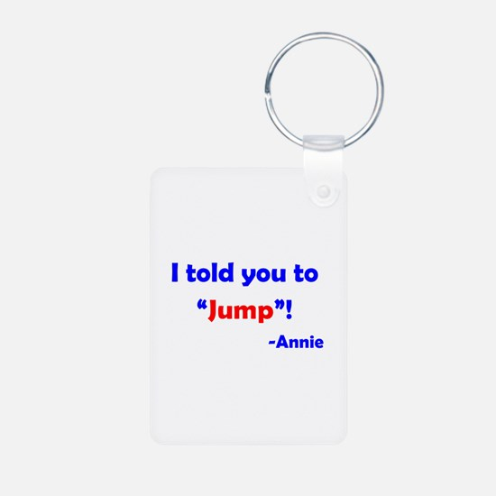 Told You to Jump Keychains
