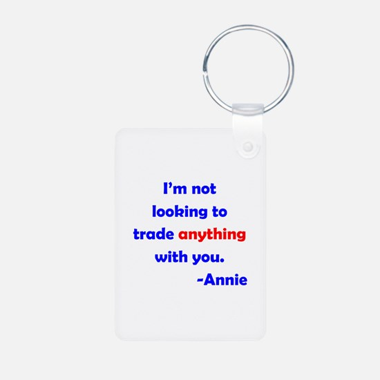 Not Trading With You Keychains