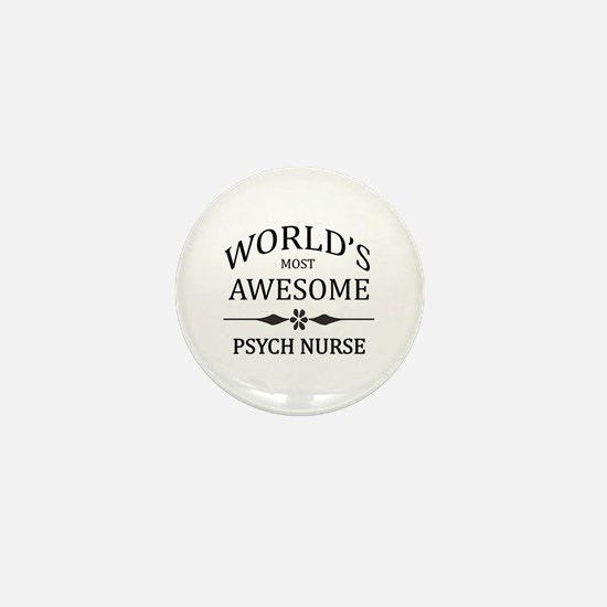 World's Most Awesome Psych Nurse Mini Button