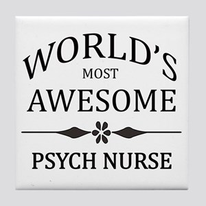 World's Most Awesome Psych Nurse Tile Coaster