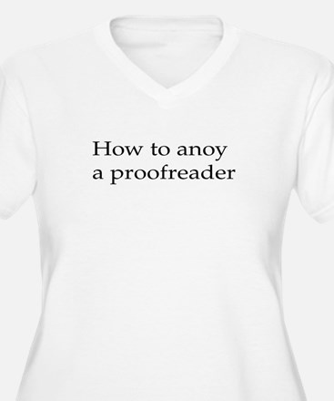 How to anoy a proofreader Plus Size T-Shirt