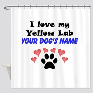 Custom I Love My Yellow Lab Shower Curtain