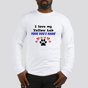 Custom I Love My Yellow Lab Long Sleeve T-Shirt