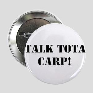 "I TALK TOTAL CARP! 2.25"" Button"