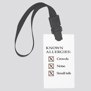 Known Allergies - crowds, noise, small talk Large