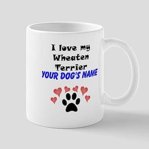 Custom I Love My Wheaten Terrier Mug