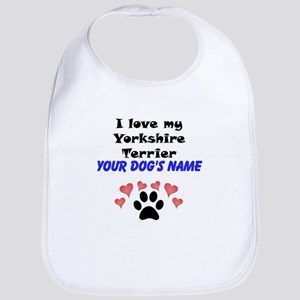 Custom I Love My Yorkshire Terrier Bib
