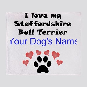 Custom I Love My Staffordshire Bull Terrier Throw