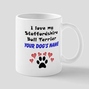 Custom I Love My Staffordshire Bull Terrier Mug