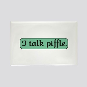 I Talk Piffle Rectangle Magnet