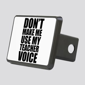 Don't Make Me Use My Teacher Voice Hitch Cover