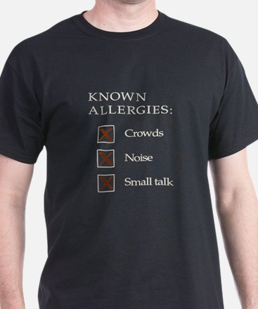Allergies - crowds, noise, small talk T-Shirt