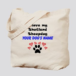 Custom I Love My Shetland Sheepdog Tote Bag